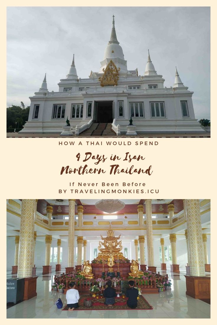 How A Thai Would Spend 4 Days in Isan, Northern Thailand If Never Been Before